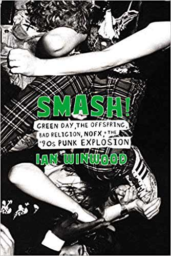 - Smash!: Green Day, The Offspring, Bad Religion, NOFX, and the '90s Punk Explosion