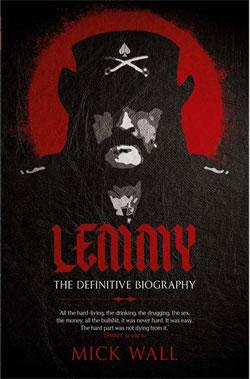 MOTORHEAD - Lemmy: The definitive biography