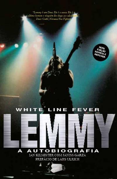 LEMMY (Motorhead) - White Line Fever - Lemmy, A Autobiografia