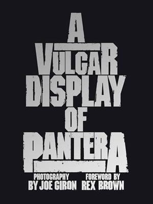 PANTERA - A Vulgar Display of Pantera