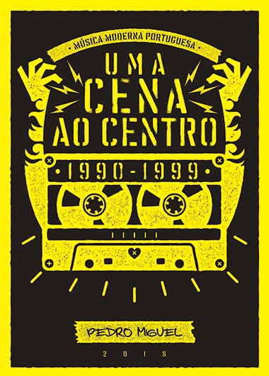 - Uma cena ao Centro - Música Moderna Portuguesa 1990-1999