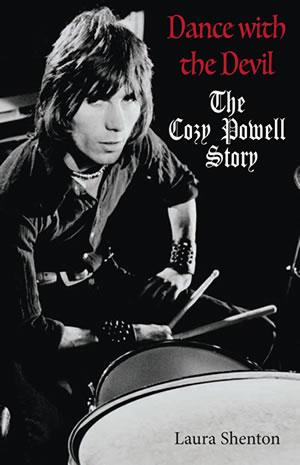 COZY POWELL - Dance With The Devil: The Cozy Powell Story