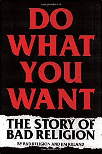 BAD RELIGION - Do What You Want: The Story of Bad Religion