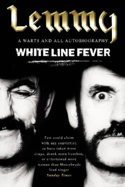 MOTORHEAD - White Line Fever: Lemmy - The Autobiography