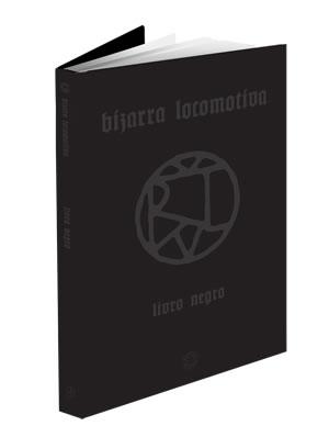 BIZARRA LOCOMOTIVA - Livro Negro