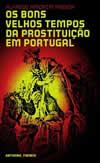 - Os Bons Velhos Tempos da Prostituição em Portugal