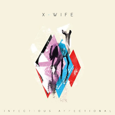 X-WIFE - Infectious Affectional