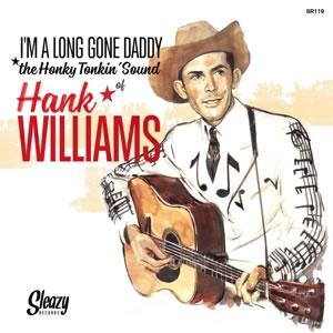 HANK WILLIAMS -  I'm a long gone daddy