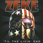 ZEKE - Til the Livin End