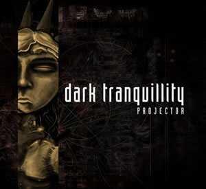 DARK TRANQUILITY - Projector