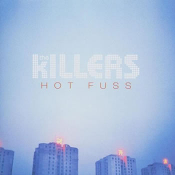 KILLERS (The)  - Hot Fuss