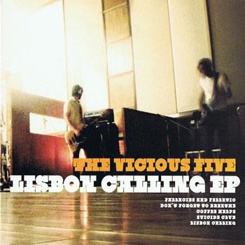 VICIOUS FIVE (The) - Lisbon Calling EP