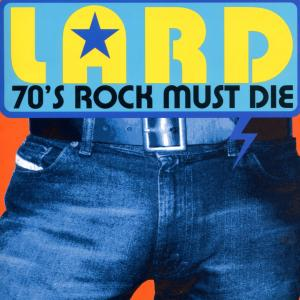 LARD - 70´s Rock Must Die