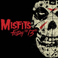 MISFITS - Friday the 13th