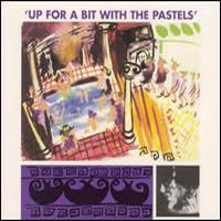PASTELS (The) - Up for a Bit