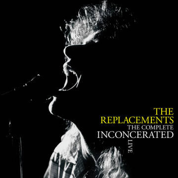 REPLACEMENTS (The) - The Complete Inconcerated Live