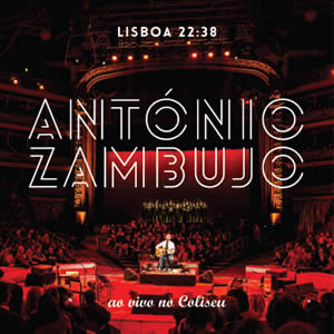 ANTONIO ZAMBUJO - Ao vivo no Coliseu