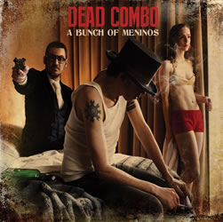 DEAD COMBO - A Bunch of Meninos (CD)