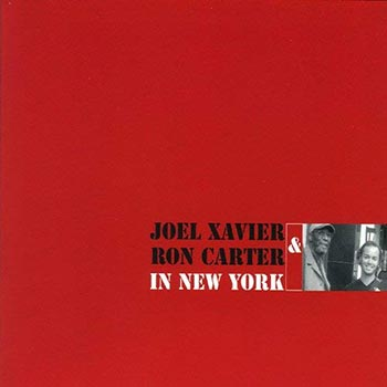 JOEL XAVIER & RON CARTER - In New York