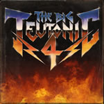 BIG TEUTONIC 4 (The) - Kreator, Destruction, Tankard, Sodom