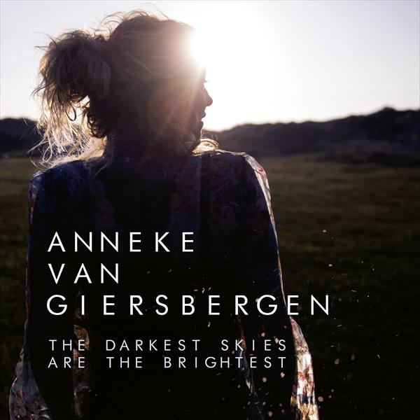ANNEKE VAN  GIERSBERGEN - The Darkest Skies Are The Brightest