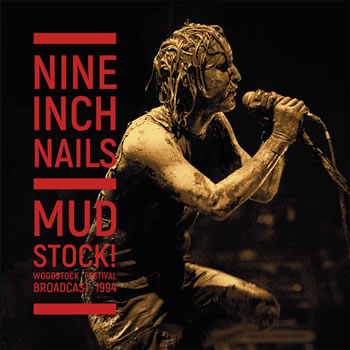 NINE INCH NAILS - Mudstock! (1994)