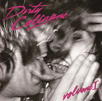 DIRTY COAL TRAIN - Dirty Coltrane Vol I