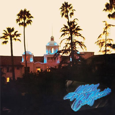 EAGLES - Hotel California (40th Anniversary)