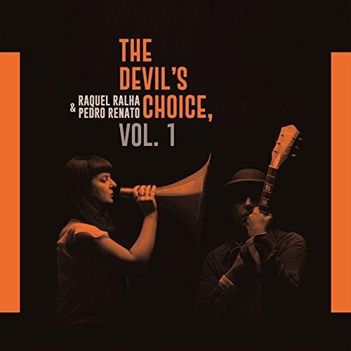 RAQUEL RALHA & PEDRO RENATO - The devil´s choice, Vol. 1