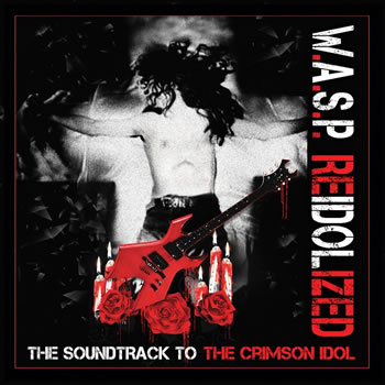 WASP - Re-Idolized (The Soundtrack To The Crimson Idol)