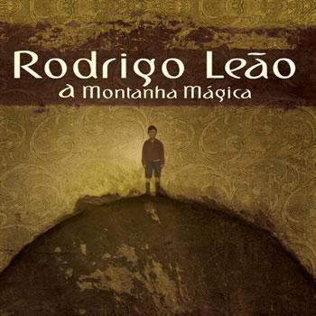 RODRIGO LEÃO - A Montanha Mágica