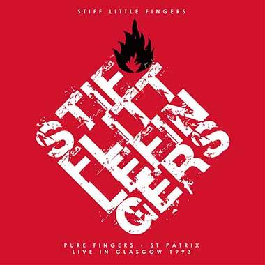 STIFF LITTLE FINGERS - Pure Fingers: Live 1993