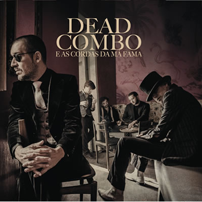 DEAD COMBO - Dead Combo & As Cordas da Má Fama (CD)