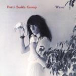 PATTI SMITH - Wave
