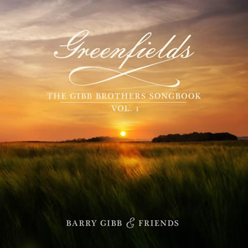BARRY GIBB - Greenfields: The Gibb Brothers Songbook Vol.1