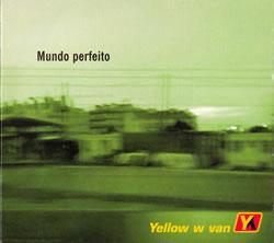 YELLOW W VAN - Mundo Perfeito