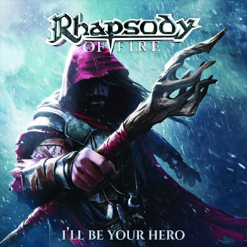 RHAPSODY OF FIRE - I'll Be Your Hero