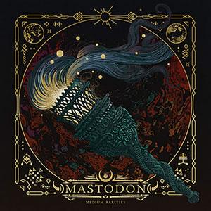 MASTODON - Medium Rarities