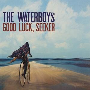 WATERBOYS - Good Luck, Seeker