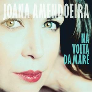 JOANA AMENDOEIRA - Na Volta Da Maré