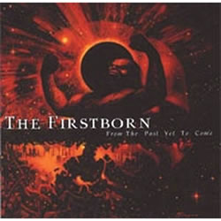 FIRSTBORN (The) - From The Past Yet To Come
