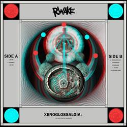 RWAKE - Xenoglossalgia