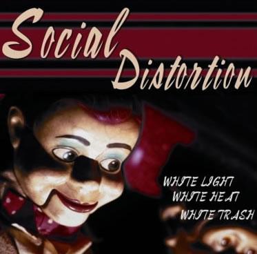 SOCIAL DISTORTION - White Light, White Heat