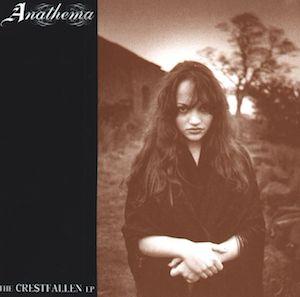 ANATHEMA - The Crestfallen