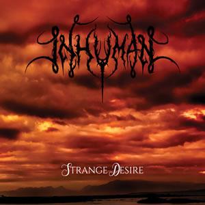 INHUMAN - Strange Desire