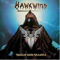 HAWKWIND - Choose Your Masques