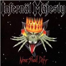 INFERNAL MAJESTY - None Shall Defy