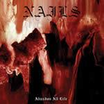 NAILS - Abandon all life