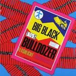 BIG BLACK - Bulldozer EP
