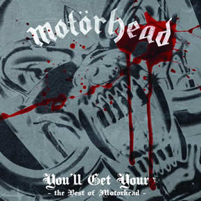 MOTORHEAD - You'll get yours - The best of